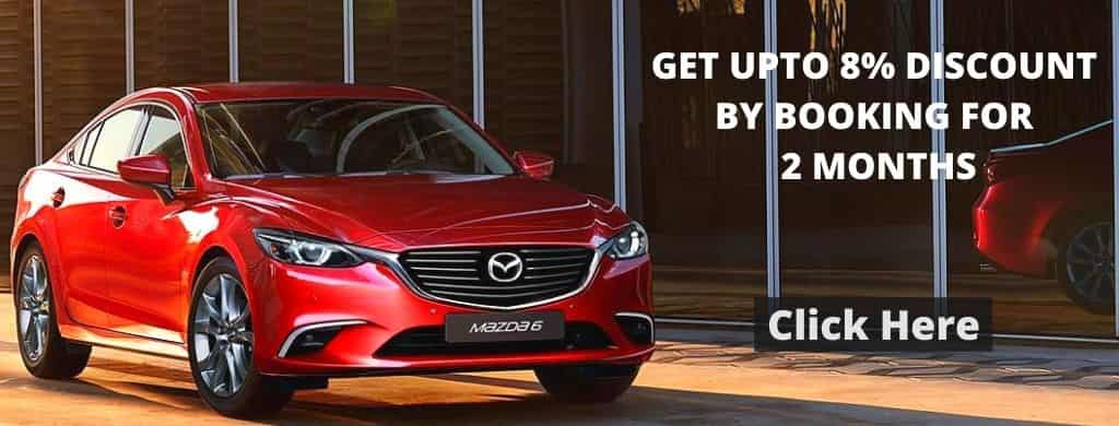 Get Upto 8% By Booking Mazda 6 For 2 Months
